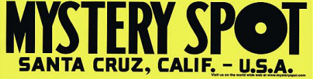 The Mystery Spot Bumper Sticker