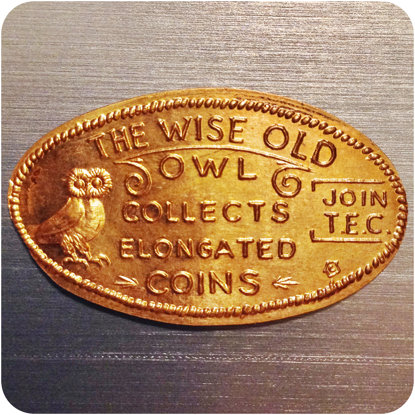 The Wise Old Owl Collects Elongated Coins - Join T.E.C.
